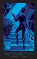 The Pygmalion Man by Madame de Morville