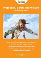 Protection, Safety and Welfare for the Early Years by Sandy Green