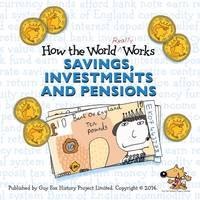 How the World Really Works Savings, Investments & Pensions by Guy Fox, Towers Watson Willis
