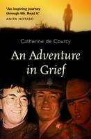 An Adventure in Grief by Catherine De Courcy