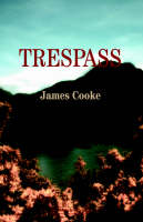 Trespass by James Cooke