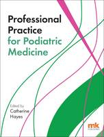 Professional Practice for Podiatric Medicine by Catherine Hayes