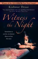 Witness the Night by Kishwar Desai