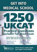 Get into Medical School - 1250 UKCAT Practice Questions. Includes Full Mock Exam by Olivier Picard, Laetitia Tighlit, Sami Tighlit