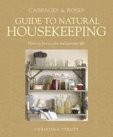 Cabbages and Roses Guide to Natural Housekeeping by Christina Strutt