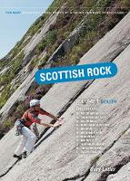 Scottish Rock: The Best Mountain, Crag, Sea Cliff and Sport Climbing in Scotland South by Gary Latter