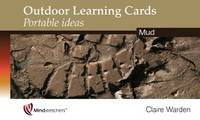 Outdoor Learning Cards: Portable Ideas Mud by