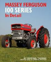 Massey Ferguson 100 Series in Detail by Michael Thorne