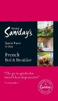 French Bed & Breakfast Alastair Sawday's Special Places to Stay by Alastair Sawday