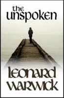 The Unspoken by Leonard Warwick