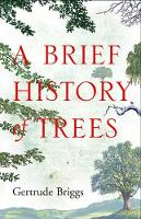 A Brief History of Trees by Gertrude Briggs