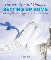 The Newlyweds' Guide to Setting Up Home by Gail Abbott