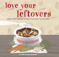 Love Your Leftovers by