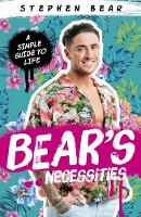 Bear's Necessities A Simple Guide to Life by Stephen Bear