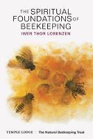 The Spiritual Foundations of Beekeeping by Iwer Thor Lorenzen