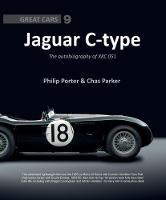Jaguar C-Type The Autobiography of XKC 051 by Chas Parker, Philip Porter