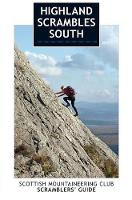 Highland Scrambles South Including Cairngorms, Ben Nevis, Glen Coe, Rum and Arran by Iain Thow