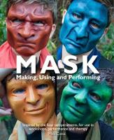 Mask Making, using and Performing by Mike Chase