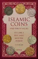 Islamic Coins and Their Values Volume 2 The Early Modern Period by Tim Wilkes