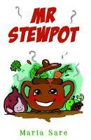 Mr Stewpot by Maria Sare