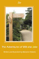 The Adventures of Will and Jake by Marianne Roberts