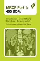 MRCP 400 BOFs 400 BOFs by Imran Mannan, Vincent Cheung, Claire Grout, Benjamin Mulliss