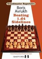 Grandmaster Repertoire 11 Beating 1.D4 Sidelines by Boris Avrukh