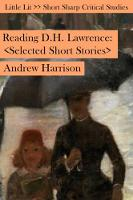 Reading D H Lawrence Selected Short Stories by Andrew Harrison