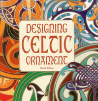 Designing Celtic Ornament by David Balade