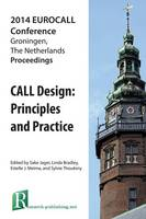Call Design: Principles and Practice - Proceedings of the 2014 Eurocall Conference, Groningen, the Netherlands by Sake Jager