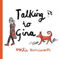 Talking to Gina by Ottilie Hainsworth