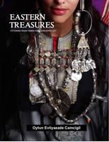 Eastern Treasures Ottoman Oman Yemen and Turkoman Jewellery by