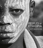 Peoples of Ethiopia Lowlands - Highlands - Hinterlands by