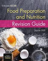 Eduqas GCSE Food Preparation and Nutrition: Revision Guide by Jayne Hill