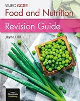 Wjec GCSE Food and Nutrition: Revision Guide by Jayne Hill