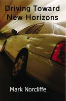Driving Towards New Horizons by Mark Norcliffe