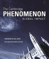 The Cambridge Phenomenon: Global Impact by Kate Kirk, Charles Cotton, Martin Rees