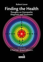 Finding the Health Thoughts on Osteopathic Diagnosis and Treatment by Robert Lever