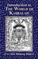 Introduction to the World of Kabbalah by Z'ev Ben Shimon Halevi