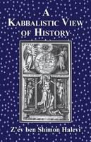 A Kabbalistic View of History by Z'ev Ben Shimon Halevi