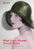 What Every Woman Should Know Lifestyle Lessons from the 1930s by Christopher Hudson, Kirsty Hudson