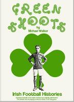 Green Shoots Irish Football Histories by Michael Walker