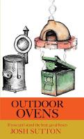 Outdoor Ovens If You Can't Stand the Heat, Go al Fresco by Josh Sutton