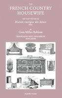 The French Country Housewife The First Volume of Maison Rustique des Dames by Cora Millet-Robinet