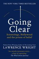 Going Clear Scientology, Hollywood and the Prison of Belief by Lawrence Wright