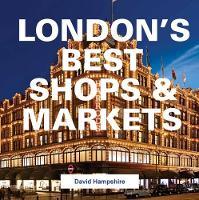 London's Best Shops & Markets by