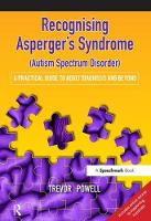 Recognising Asperger's Syndrome A Practical Guide to Adult Diagnosis and Beyond by Trevor Powell