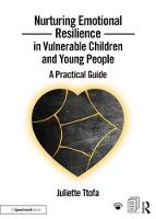 Nurturing Emotional Resilience in Vulnerable Children and Young People A Practical Guide by Juliette (Educational Psychologist. Founder of ABC Psychology, Gloucestershire) Ttofa