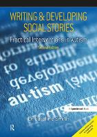 Writing & Developing Social Stories Practical Interventions in Autism by Caroline Smith