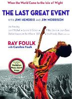 The Last Great Event With Jimi Hendrix and Jim Morrison by Ray Foulk, Caroline Foulk